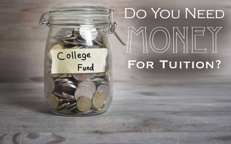 Need Money for Tuition